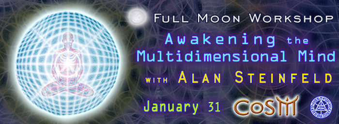 accessing-multidimensional-mind-alan-steinfeld-cosm-full-moon-workshop-700
